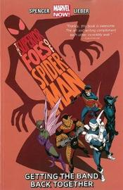 Superior Foes Of Spider-man, The Volume 1: Getting The Band Back Together by Nick Spencer