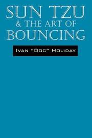Sun Tzu & the Art of Bouncing by Ivan Doc Holiday