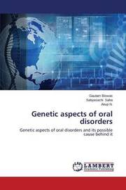 Genetic Aspects of Oral Disorders by Biswas Gautam