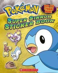 Pokemon: Super Sinnoh Sticker Book by Scholastic