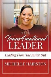 The Trans4mational Leader by Michelle Hairston image