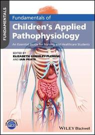 Fundamentals of Children's Applied Pathophysiology by Ian Peate image