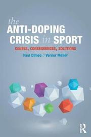 The Anti-Doping Crisis in Sport by Paul Dimeo