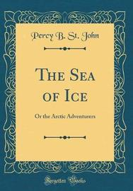 The Sea of Ice by Percy B. St John image