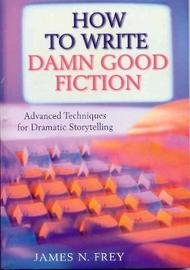 How to Write Damn Good Fiction by James N Frey image