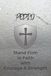 Pedro Stand Firm in Faith with Courage & Strength by Courageous Faith Press image
