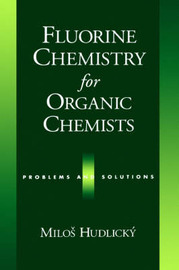 Fluorine Chemistry for Organic Chemists by Milos Hudlicky image