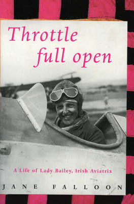 Lady Bailey: A Biography of the Honourable Dame Mary, Lady Bailey, D.B.E., Champion Aviatrix Who Pioneered the Air-routes of Africa by Jane Falloon image