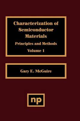 Characterization of Semiconductor Materials, Volume 1: Volume 1 by Gary F. McGuire image