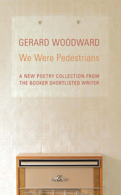 We Were Pedestrians by Gerard Woodward image