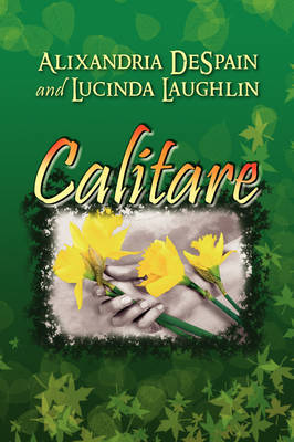 Calitare by DeSpain And Lucinda Laughlin Alixandria DeSpain and Lucinda Laughlin image