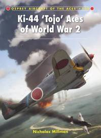 Ki-44 `Tojo' Aces of World War 2 by Nicholas Millman