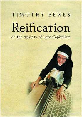 Reification by Timothy Bewes