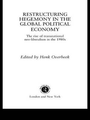Restructuring Hegemony in the Global Political Economy image
