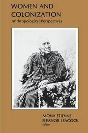 Women and Colonization by M Etienne