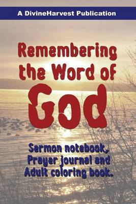 Remembering the Word of God: Sermon Notebook, Prayer Journal and Adult Coloring Book by Fritz Richard image