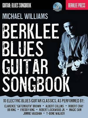 Berklee Blues Guitar Songbook by Michael Williams