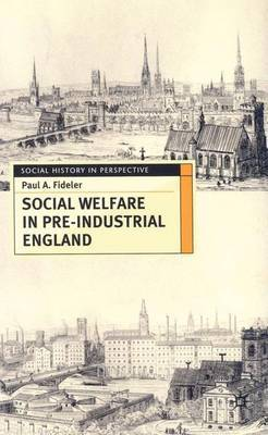 Social Welfare in Pre-industrial England by Paul A. Fideler