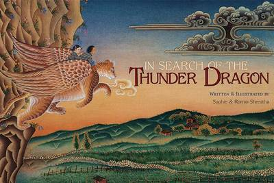 In Search of the Thunder Dragon by Romio Shrestha
