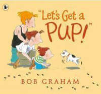 """Let's Get a Pup!"" by Bob Graham image"