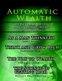 Automatic Wealth, the Secrets of the Millionaire Mind-Including by Napoleon Hill