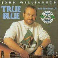 True Blue: Best Of John Williamson by John Williamson image