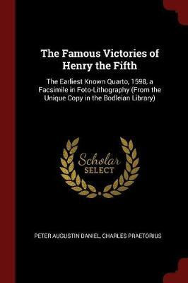 The Famous Victories of Henry the Fifth by Peter Augustin Daniel