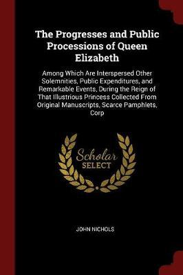 The Progresses and Public Processions of Queen Elizabeth by John Nichols image