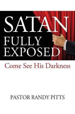 Satan Fully Exposed by Pastor Randy Pitts image