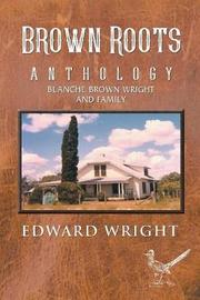 Brown Roots by Edward Wright