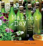 Market Day: Tastes from New Zealand Farmers' Markets by Vicki Winn