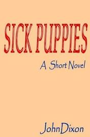 Sick Puppies by John Dixon