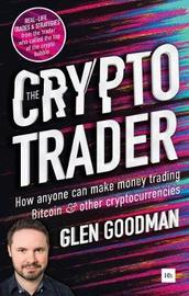 The Crypto Trader by Glen Goodman