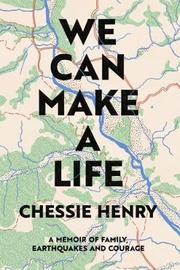 We Can Make a Life by Chessie Henry