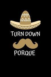 Turn Down Porque by Golden B Prints