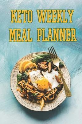Keto Weekly Meal Planner by Books by 3am Shopper