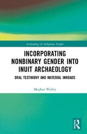 Incorporating Nonbinary Gender into Inuit Archaeology by Meghan Walley