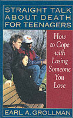 Straight Talk About Death for Teenagers by Earl A. Grollman image