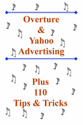 Overture and Yahoo Advertising: Plus 110 Tips and Tricks by Bottletree Books image