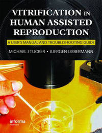 Vitrification in Assisted Reproduction: A User's Manual and Trouble-Shooting Guide image