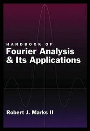 Handbook of Fourier Analysis & Its Applications by Robert J Marks