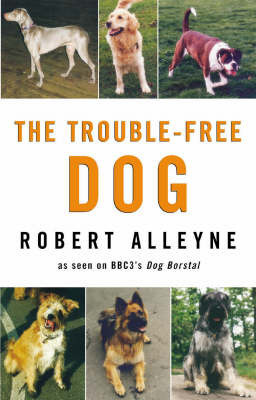The Trouble-free Dog by Robert Alleyne