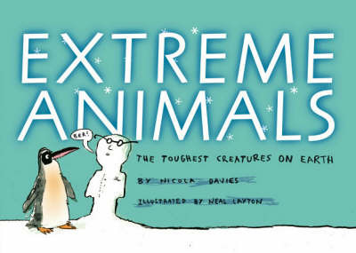 Extreme Animals: The Toughest Creatures on Earth by Nicola Davies