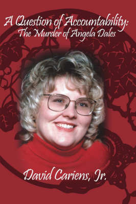 A Question of Accountability: The Murder of Angela Dales by David Cariens, Jr.