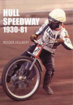 Hull Speedway 1930-81 by Roger Hulbert image