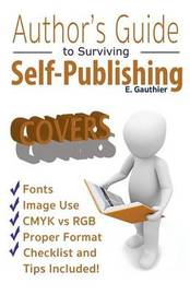 Author's Guide to Surviving Self Publishing by Elizabeth Gauthier