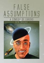 False Assumptions by Bob Graham