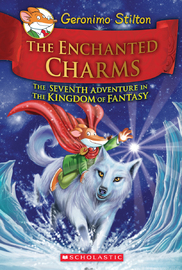 Geronimo Stilton: The Enchanted Charms (Kingdom of Fantasy #7) by Geronimo Stilton