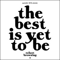Best Is Yet To Be Black & White 2018 Wall Calendar