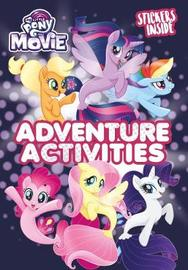 My Little Pony Movie: Activity Book with Stickers by Egmont Publishing UK